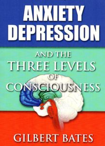 Anxiety, Depression and the Three Levels of Consciousness